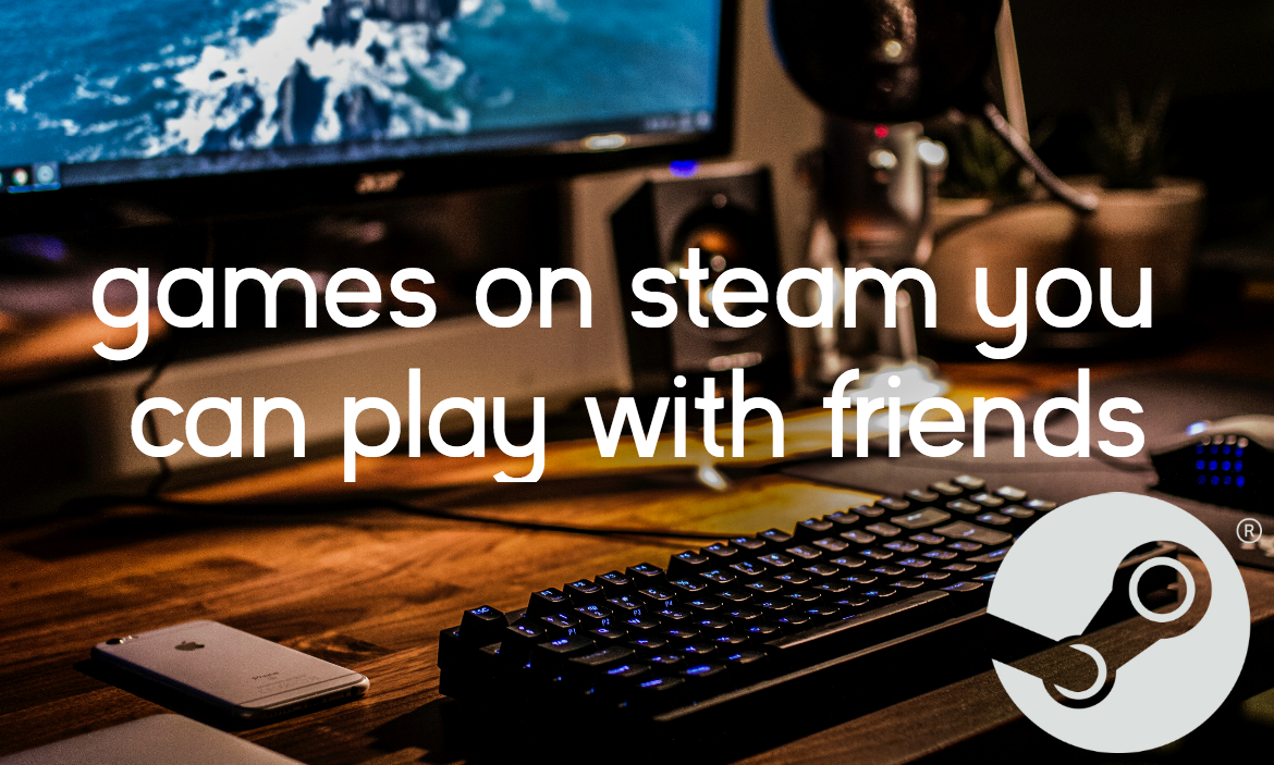 10 games on steam you can play with friends fuzzable. Black Bedroom Furniture Sets. Home Design Ideas