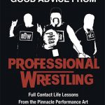 Good Advice from Professional Wrestling