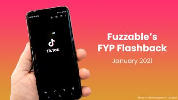"Hand holding a phone with TikTok open, next to title text reading ""Fuzzable's FYP Flashback January 2021"""
