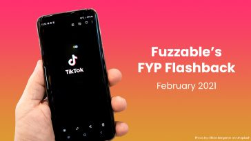 "Hand holding phone displaying the TikTok logo. To the right is text reading ""Fuzzable's FYP Flashback: February 2021."""