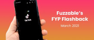 "Hand holding phone with TikTok logo. On ombre background is text reading ""Fuzzable FYP Flashback: March 2021"""